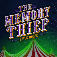The Memory Thief - Bryce Moore