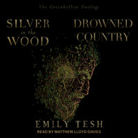 Silver in the Wood & Drowned Country - Emily Tesh