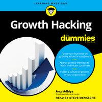 Growth Hacking For Dummies - Anuj Adhiya