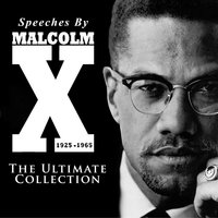 Speeches by Malcolm X: The Ultimate Collection - Malcolm X