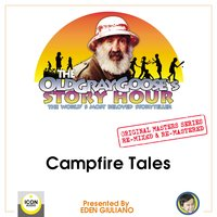 The Old Gray Goose's Story Hour; The World's Most Beloved Storyteller; Original Masters Series Re-mixed and Re-mastered; Campfire Tales - The Old Gray Goose and Eden Giuliano