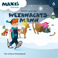 Maxi's Zeitreisen - Folge 6: Maxi und der Weihnachtsmann - Jana Lüpke