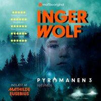Pyromanen - 3. sæson - Hævnen - Inger Wolf