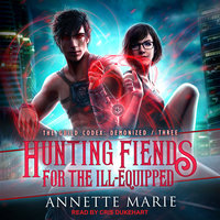 Hunting Fiends for the Ill-Equipped - Annette Marie