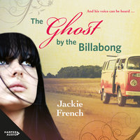 The Ghost by the Billabong - Jackie French