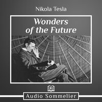Wonders of the Future - Nikola Tesla