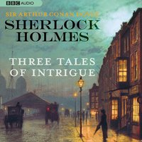 Sherlock Holmes: Three Tales of Intrigue - Arthur Conan Doyle