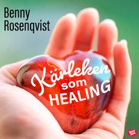 Kärleken som healing - Benny Rosenqvist, Marina Nilsson