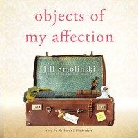Objects of My Affection - Jill Smolinski