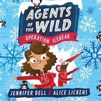Agents of the Wild 2: Operation Icebeak - Jennifer Bell, Alice Lickens