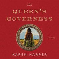 The Queen's Governess: A Novel - Karen Harper