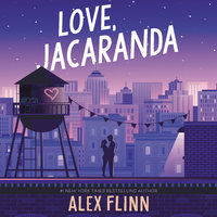 Love, Jacaranda - Alex Flinn