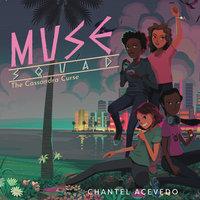 Muse Squad: The Cassandra Curse - Chantel Acevedo