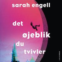 Det øjeblik du tvivler - Sarah Engell