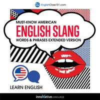 Learn English: Must-Know American English Slang Words & Phrases (Extended Version) - Innovative Language Learning