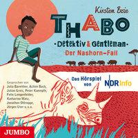 Thabo - Detektiv & Gentleman: Der Nashorn Fall, Das Hörspiel - Kirsten Boie
