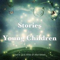 Stories for Young Children - Rudyard Kipling, Johnny Gruelle, Brothers Grimm, George Haven Putnam
