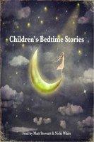 Children's Bedtime Stories - Various authors, Rudyard Kipling, Johnny Gruelle, E. Nesbit, Brothers Grimm, George Putnam
