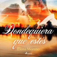 Dondequira que estés - Elena Moreno Pérez
