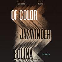 Of Color - Jaswinder Bolina