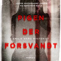 Pigen der forsvandt - Emilie Meng mysteriet - Bo Norström Weile, Jesper Vestergaard Larsen