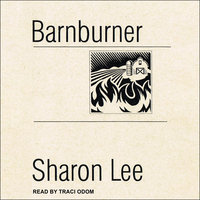 Barnburner - Sharon Lee