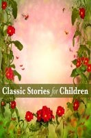 Classic Stories for Children - George MacDonald, Hans Christian Andersen, Joseph Jacobs