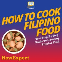 How To Cook Filipino Food - HowExpert