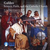 Galileo: Science, Faith, and the Catholic Church - Guy Consolmagno