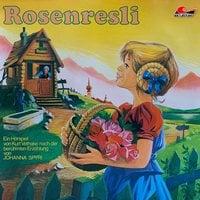 Rosenresli - Johanna Spyri, Kurt Vethake