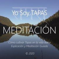 Meditación - Yo Soy Tapas - Wilma Eugenia Juan Galindo