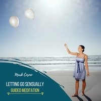 Letting Go Sensually: Guided Meditation - Mark Cosmo