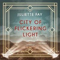 City of Flickering Light - Juliette Fay