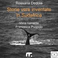 Storie vere inventate in Sudafrica - Rossana Dedola
