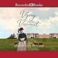 Vying for the Viscount - Kristi Ann Hunter