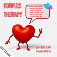 Couples Therapy: Discover Simple Habits to Manage Jealousy in Your Relationship, Enhance Intimacy and Build a Deeper and Lasting Connection - Andrew Manson