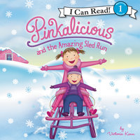 Pinkalicious and the Amazing Sled Run - Victoria Kann