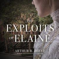 The Exploits of Elaine - Arthur B. Reeve
