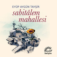 Sabitalem Mahallesi - Eyüp Aygün Tayşir