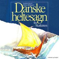 Danske heltesagn fra skatkisten - Kirsten Meldgaard
