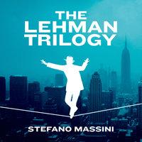 The Lehman Trilogy - Stefano Massini