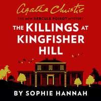 The Killings at Kingfisher Hill: The New Hercule Poirot Mystery - Sophie Hannah