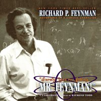 """""""Surely You're Joking, Mr. Feynman!"""": Adventures of a Curious Character - Richard P. Feynman"""