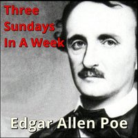 Three Sundays In A Week - Edgar Allan Poe