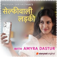 Selfiewali Ladki - Peeyush Shrivastava