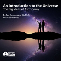 An Introduction to the Universe: The Big Ideas of Astronomy - Guy Consolmagno