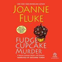 Fudge Cupcake Murder - Joanne Fluke