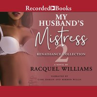 My Husband's Mistress 2: The Renaissance Collection - Racquel Williams