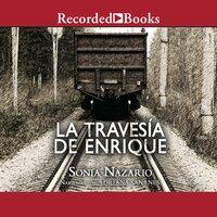 La Travesía de Enrique - Sonia Nazario