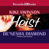 Heist - KiKi Swinson, De'Nesha Diamond